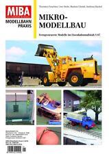 MIBA Modellbahn Praxis - Mikro-Modellbau