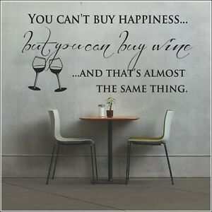 Wall Art Sticker Quote You Can't Buy Happiness Can Wine Matt Vinyl  A4-4ft Wide