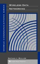 Telecommunications Library: Wireless Data Networking by Nathan J. Muller...
