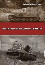 Sellhorn-Timm, Egbert: Neue Panzer für die Ostfront Bildband
