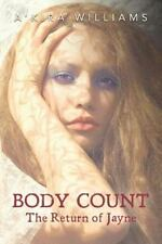 Body Count the Return of Jayne by A'kira Williams (2013, Paperback)