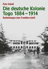 P. Sebald: Die deutsche Kolonie Togo 1884-1914 (Kolonialgeschichte Kolonien) NEU