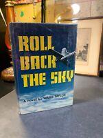ROLL BACK THE SKY BY WARD TAYLOR 1956 1St HC/DJ VG ++ Japan