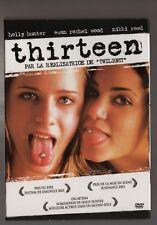 THIRTEEN Catherine HARDWICKE H olly HUNTER / Evan Rachel WOOD DVD ZONE 2