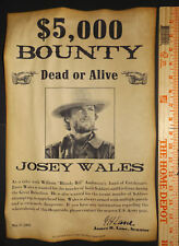BIG 11 x 17 Josey Wales Wanted Poster, old west, western, outlaw, movie