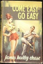 Chase, James Hadley.  Come Easy - Go Easy.  First Edition.
