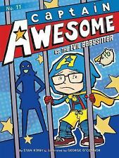 Captain Awesome: Captain Awesome vs. the Evil Babysitter 11 by Stan Kirby...