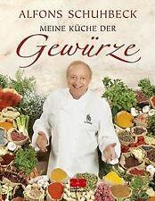 Meine Küche der Gewürze von Alfons Schuhbeck | Buch | Zustand gut