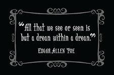 """Stampa incorniciata-Edgar Allan Poe Gotica preventivo """"tutto ciò che vediamo"""" (PICTURE POSTER)"""