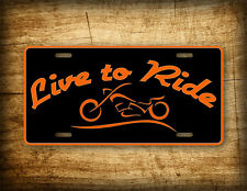 LIVE TO RIDE Motorycle License Plate Harley Davidson Bike Biker Cycle Auto Tag