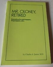 Mr. Oloney, Retired Travails of a cat trapper, dognapper, etc. James Autographed