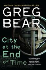 City at the End of Time: A Novel by Bear, Greg Paperback Book