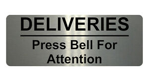 1143 DELIVERIES Press Bell For Attention Metal Aluminium Plaque Sign House