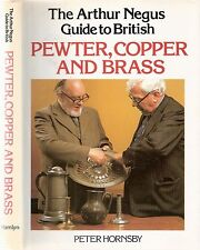 The Arthur Negus Guide to PEWTER, COPPER & BRASS by Peter Hornsby 1st edt 1981