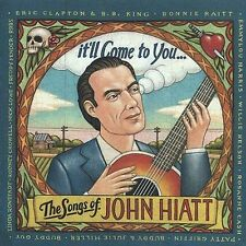 It'll Come to You: The Songs of John Hiatt by Various Artists (CD, May-2003, Va