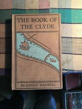 The Book of the Clyde: Donald Maxwell. 1927. Hardback. John Lane
