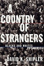 A Country of Strangers: Blacks and Whites in Ameri