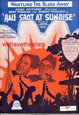"HALF SHOT AT SUNRISE Sheet Music ""Whistling Blues Away"" Wheeler & Woolsey"