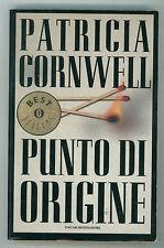 CORNWELL PATRICIA PUNTO DI ORIGINE MONDADORI 2002 OSCAR BESTSELLERS 1080