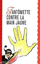 Fantômette contre la main jaune // Georges CHAULET // Ma Première Bibliothèque