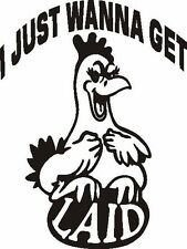 CHICKEN I JUST WANNA GET LAID EGGS CAR DECAL STICKER