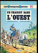 Tuniques Bleues 1 Un chariot dans l'ouest, Edition originale 1972 TBE Cote 150€