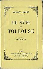 RARE 1931 + MAGNIFIQUE DÉDICACE DE MAURICE MAGRE : LE SANG DE TOULOUSE
