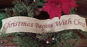 """Primitive Christmas Begins With Christ 4"""" Wire Burlap Ribbon Banner Ornament LRG"""