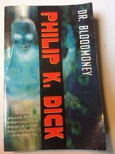 PHILIP K DICK @ DR. BLOODMONEY Vintage Ed. 2002 G