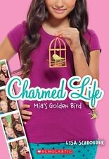 Charmed Life: Charmed Life #2: Mia's Golden Bird 2 by Lisa Schroeder (2014)