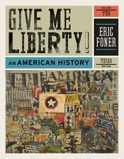 Give Me Liberty! : An American History by Eric Foner Vol. 2, 3rd Edition Paper