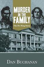 Murder in the Family: The Dr. King Story, Buchanan, Dan, New Book