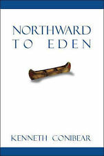 NEW Northward to Eden by Kenneth Conibear