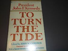 Vintage Politics Book PRESIDENT JOHN.F.KENNEDY TO TURN THE TIDE by JohnW.Gardner