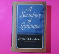 A Sociology of Language by Joyce O. Hertzler First Edition 1st Printing 1965 HC.