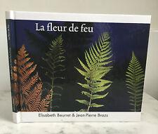 La fleur de feu Elisabeth Beurret & Jean-Pierre Brazs 2009