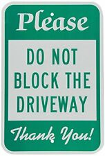 Please Do Not Block The Driveway Green & White Aluminum, Metal Sign 8X12