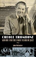 American Made Music: Creole Trombone : Kid Ory and the Early Years of Jazz by...