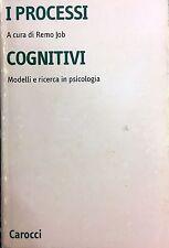 (Psicologia) R. Job -  I PROCESSI COGNITIVI  Carocci 2003