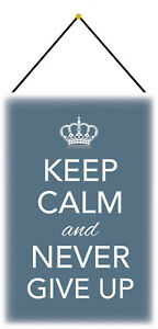 Keep Calm and never give up Schild mit Kordel Metal Tin Sign 20 x 30 cm CC0458-K