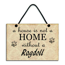 A House Is Not A Home Without A Ragdoll Cat Gift Handmade Home Sign/Plaque 094