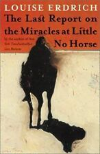 The Last Report on the Miracles at Little No Horse: A Novel by Erdrich, Louise