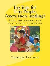 Big Yoga for Tiny People: Big Yoga for Tiny People: Asteya (non- Stealing) :...