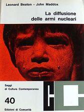 LEONARD BEATON, JOHN MADDOX LA DIFFUSIONE DELLE ARMI NUCLEARI ED. COMUNITÀ 1964