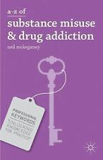 Professional Keywords: A-Z of Substance Misuse and Drug Addiction by Neil...
