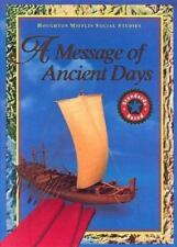 A Message Of Ancient Days Houghton Mifflin Social Studies Standards Based