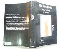 LES PULSIONS AMOUR FAIM VIE ET MORT COLLECTIF ED TCHOU ILLUSTRATIONS 1992