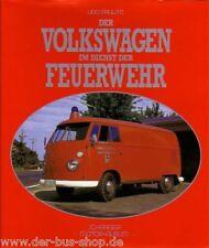 VW Bus Buch - Volkswagen im Dienst der Feuerwehr