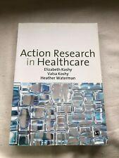 Action Research in Healthcare, Paperback by Koshy, Elizabeth; Koshy, Valsa; W...