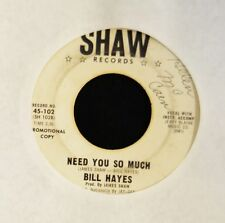Bill Hayes Shaw DJ 102 Need You So Much and I'm All Alone